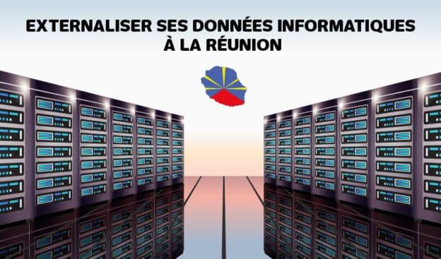 Externaliser ses données informatiques à la Réunion