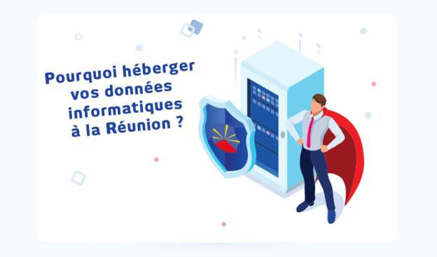 Héberger vos données informatiques à la Réunion