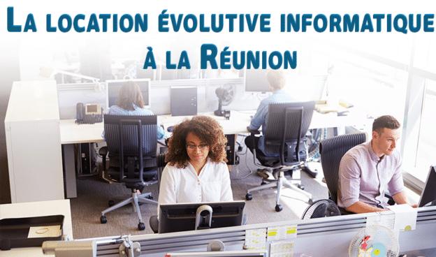 La location évolutive informatique à la Réunion