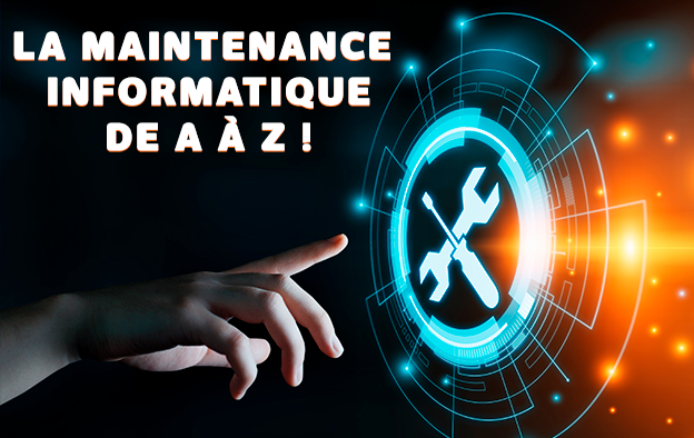 La maintenance informatique de A à Z